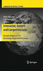 Innovation, growth and competitiveness dynamic regions in the knowledge-based world economy