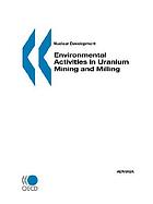 Environmental activities in uranium mining and milling : a joint report