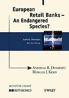 European retail banks : an endangered species? : survival strategies for the future