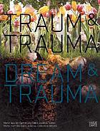 Traum & trauma : werke aus der Sammlung Dakis Joannou, Athen = Dream & trauma : works from the Dakis Joannou Collection, Athens