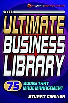 The ultimate business library 75 books that made management