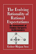 The evolving rationality of rational expectations : an assessment of Thomas Sargent's achievements