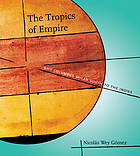 The tropics of empire : why Columbus sailed south to the Indies