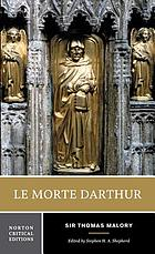 Le morte Darthur, or, The hoole book of Kyng Arthur and of his noble knyghtes of the Rounde Table : authoritative text, sources and backgrounds, criticism