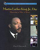Martin Luther King, Jr. Day : honoring a man of peace