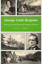 George Caleb Bingham Missouri's famed painter and forgotten politician