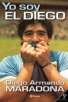 Maradona : the autobiography of soccer's greatest and most controversial star