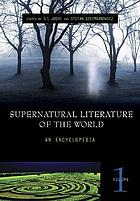 Supernatural literature of the world : an encyclopedia