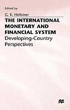 The international monetary and financial system : developing-country perspectives