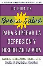La guía de buena salud para superar la depresión y disfrutar la vida