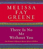 There is no me without you : [one woman's odyssey to rescue Africa's children]