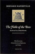 The fable of the bees: or, Private vices, publick benefits