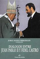 Diálogos entre Juan Pablo II y Fidel Castro