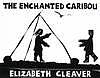 The enchanted caribou