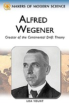 Alfred Wegener : creator of the continental drift theory