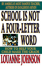 School is not a four-letter word : how to help your child make the grade