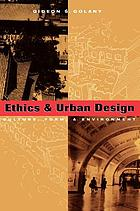 Ethics and urban design : culture, form, and environment
