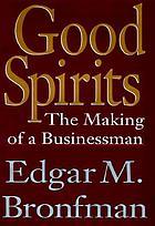 Good spirits : the making of a businessman