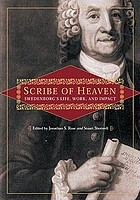 Scribe of heaven : Swedenborg's life, work, and impact