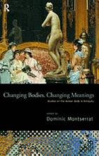 Changing bodies, changing meanings studies on the human body in antiquity