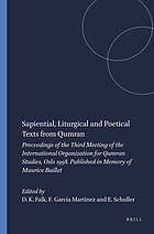 Sapiential, liturgical, and poetical texts from Qumran : proceedings of the Third Meeting of the International Organization for Qumran Studies, Oslo, 1998 : published in memory of Maurice Baillet Sapiential, liturgical and poetical texts from Qumran Oslo 1998 ; published in memory of Maurice Baillet Sapiential, liturgical and poetical texts from Qumran Oslo 1998 ; published in memory of Maurice Baillet