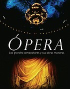 Opera : the great composers and their masterworks