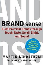 Brand sense : build powerful brands through touch, taste, smell, sight, and sound