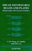 Shear deformable beams and plates : relationships with classical solutions