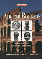 Ancient Romans : expanding the classical tradition