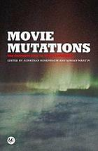 Movie mutations : the changing face of world cinephilia