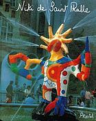 Niki de Saint Phalle : my art, my dreams