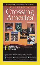 Crossing America : National Geographic's guide to the interstates