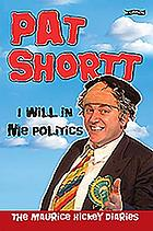 I will in me politics : the Maurice Hickey diaries