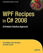 WPF recipes in C♯ 2008 a problem-solution approach