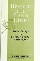 Beyond the land ethic : more essays in environmental philosophy