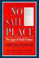No safe place : the legacy of family violence