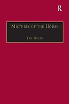 Mistress of the house : women of property in the Victorian novel