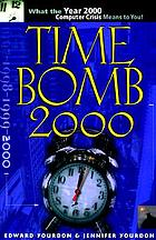 Time bomb 2000 : what the year 2000 computer crisis means to you