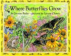 Where butterflies grow