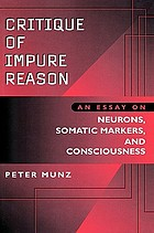 Critique of impure reason : an essay on neurons, somatic markers, and consciousness