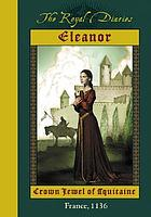 Eleanor : crown jewel of Aquitaine