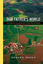 Our Father's world : mobilizing the church to care for creation