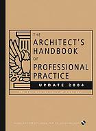 The architect's handbook of professional practice : update 2004
