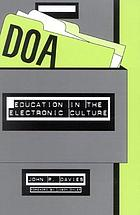 DOA : education in the electronic culture