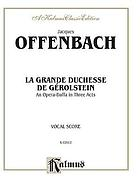 La grande-duchesse de Gerolstein [Opera-bouffe in three acts and four scenes