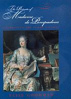 The portraits of Madame de Pompadour : celebrating the femme savante