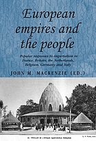 European empires and the people : popular responses to imperialism in France, Britain, the Netherlands, Belgium, Germany and Italy