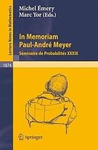 In memoriam Paul-Andre Meyer Séminaire de probabilités XXXIX