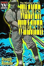 The mystery of the Wagner whacker