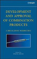 Development and approval of combination products a regulatory perspective
